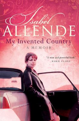 My Invented Country: A Memoir - Allende, Isabel, and Sayers Peden, Margaret (Translated by)