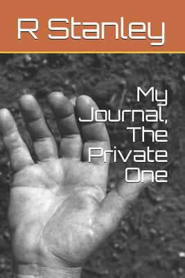 My Journal, the Private One - Stanley, R