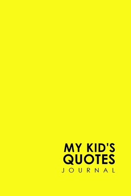 My Kid's Quotes Journal: Quotable Notepad, Quotes Diary, Quote Journal For Men, Funny Quote Journal, Sayings From Childrens, For Moms, Dads, Parents, Cute Monsters Cover - Publishing, Rogue Plus