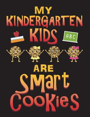 My Kindergarten Kids Are Smart Cookies: Composition Journal Notebook to Draw and Write - Press, Adam and Marky Story