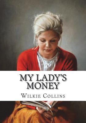 My Lady's Money - Collins, Wilkie