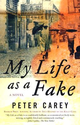 My Life as a Fake - Carey, Peter Stafford