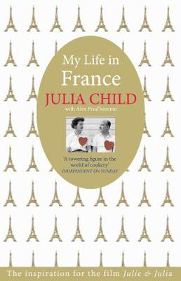 My Life in France - Child, Julia