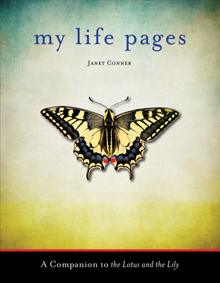 My Life Pages: A Companion to the Lotus and the Lily - Conner, Janet