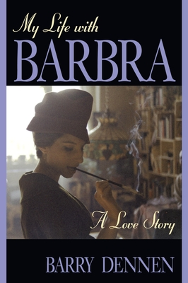 My Life with Barbra - Dennen, Barry