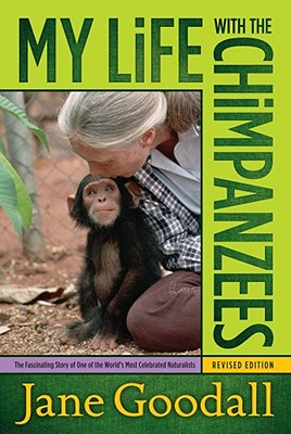 My Life with the Chimpanzees - Goodall, Jane, Dr., Ph.D.