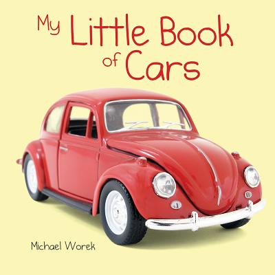 My Little Book of Cars - Firefly Books, and Worek, Michael