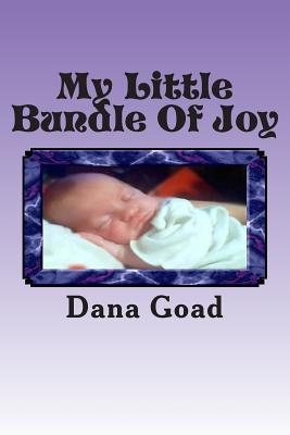 My Little Bundle of Joy - Goad, Dana