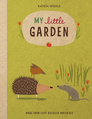 My Little Garden - Wiehle, Katrin