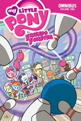 My Little Pony: Friends Forever Omnibus, Vol. 1 - de Campi, Alex, and Whitley, Jeremy, and Anderson, Ted