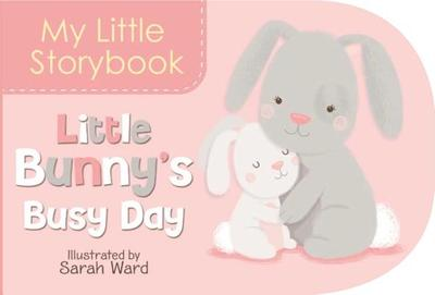 My Little Storybook: Little Bunny's Busy Day -