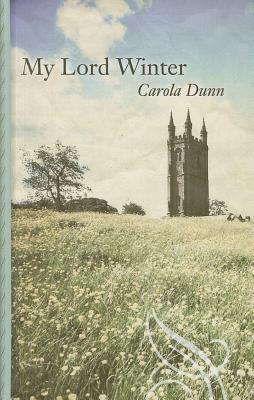 My Lord Winter - Dunn, Carola