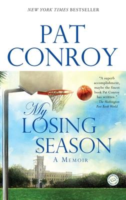 My Losing Season: A Memoir - Conroy, Pat