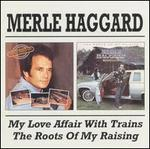 My Love Affair With Trains/The Roots of My Raising