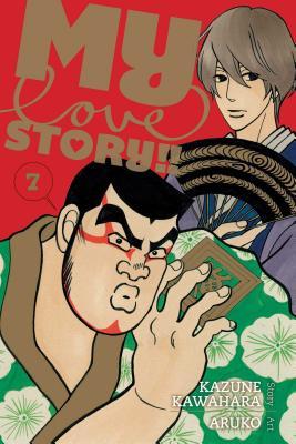 My Love Story!!, Volume 7 - Kawahara, Kazune
