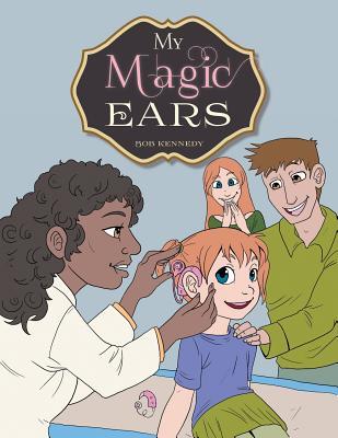 My Magic Ears - Kennedy, Bob