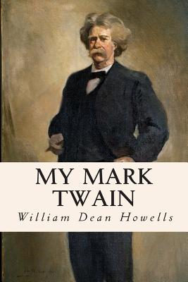 My Mark Twain - Howells, William Dean