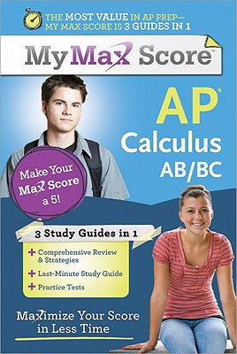 My Max Score AP Calculus AB/BC: Maximize Your Score in Less Time - Wheater, Carolyn