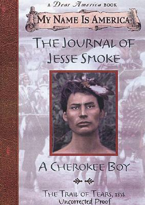 My Name Is America: The Journal of Jesse Smoke, a Cherokee Boy - Bruchac, Joseph
