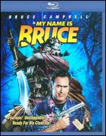 My Name Is Bruce [Blu-ray] - Bruce Campbell