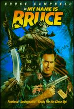 My Name Is Bruce - Bruce Campbell