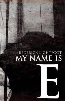My Name is E - Lightfoot, Frederick