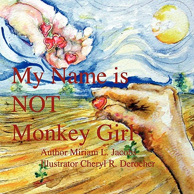 My Name Is Not Monkey Girl - Jacobs, Miriam L