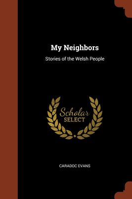 My Neighbors: Stories of the Welsh People - Evans, Caradoc