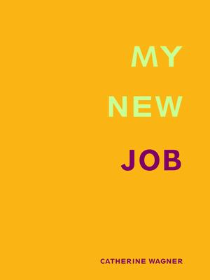 My New Job - Wagner, Catherine
