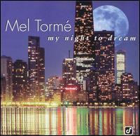 My Night to Dream - Mel Tormé