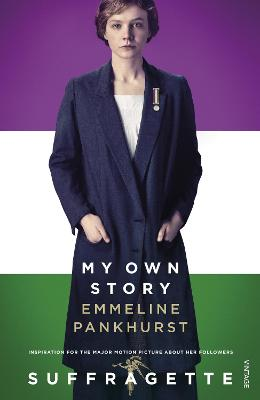 My Own Story: Inspiration for the major motion picture Suffragette - Pankhurst, Emmeline