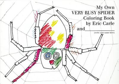My Own Very Busy Spider Coloring Book - Carle, Eric