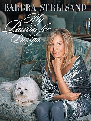 My Passion for Design: A Private Tour - Streisand, Barbra