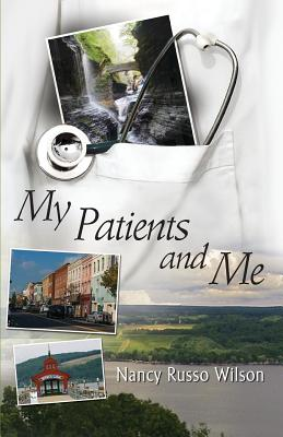 My Patients and Me - Wilson, Nancy Wilson, and Nancy Russo Wilson