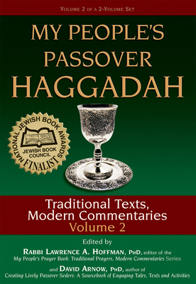 My People's Passover Haggadah Vol 2: Traditional Texts, Modern Commentaries - Arnow, David, Dr., PhD (Editor), and Balin, Carole (Contributions by), and Brettler, Marc Zvi, Dr., PhD (Contributions by)