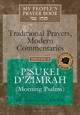 My People's Prayer Book Vol 3: P'Sukei d'Zimrah (Morning Psalms) - Brettler, Marc Zvi, Dr., PhD (Contributions by), and Dorff, Elliot, Professor (Contributions by), and Ellenson, David, Dr...