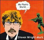My Plastic World...