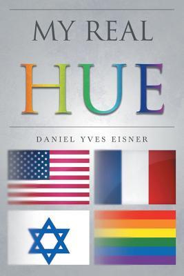 My Real Hue - Yves Eisner, Daniel