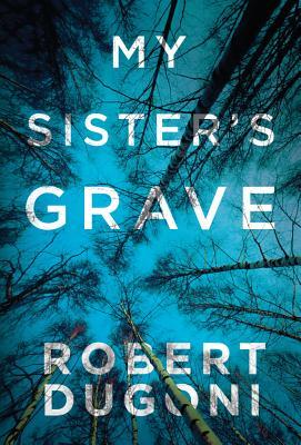 My Sister's Grave - Dugoni, Robert