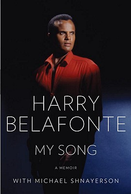 My Song: A Memoir - Belafonte, Harry, and Shnayerson, Michael