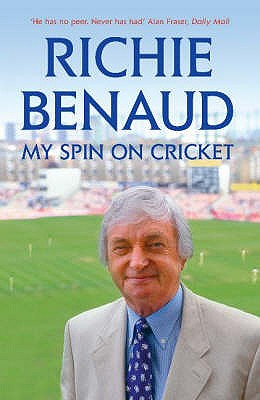 My Spin on Cricket - Benaud, Richie