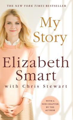 My Story - Smart, Elizabeth, and Stewart, Chris