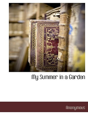 My Summer in a Garden - Anonymous