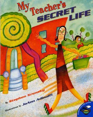My Teacher's Secret Life - Krensky, Stephen, Dr.