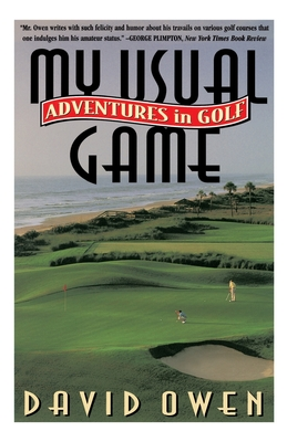 My Usual Game: Adventures in Golf - Owen, David