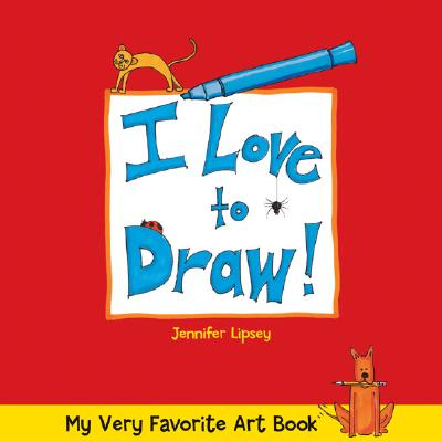 My Very Favorite Art Book: I Love to Draw! - Lipsey, Jennifer