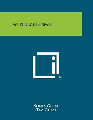My Village in Spain - Gidal, Sonia, and Gidal, Tim
