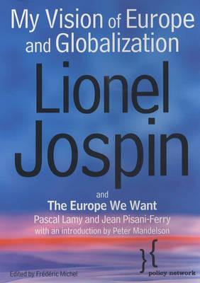 My Vision of Europe and Globalization - Jospin, Lionel