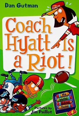 My Weird School Daze #4: Coach Hyatt Is a Riot! - Gutman, Dan