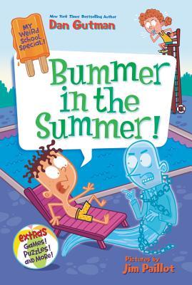 My Weird School Special: Bummer in the Summer! - Gutman, Dan